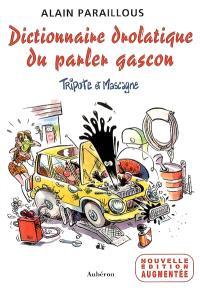 Dictionnaire drolatique du parler gascon : Tripote et Mascagne