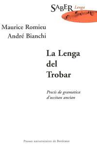 La lenga del trobar : precis de gramatica d'occitan ancian
