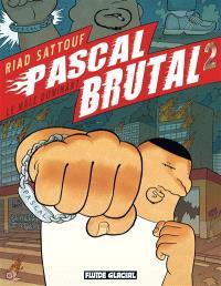 Pascal Brutal. Volume 2, Le mâle dominant