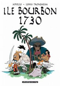 Ile Bourbon, 1730 : récit complet