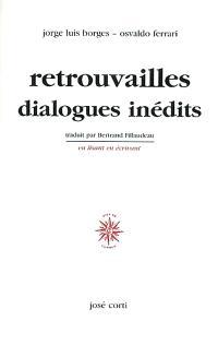 Retrouvailles : dialogues inédits