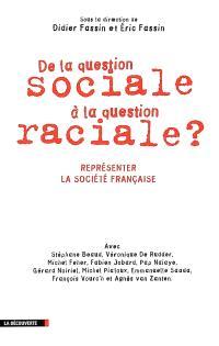 De la question sociale à la question raciale ? : représenter la société française