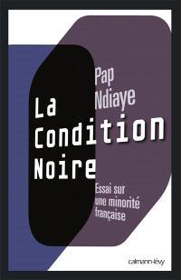 La condition noire : essai sur une minorité française