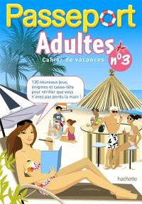 Passeport adultes : cahier de vacances adultes. Volume 3