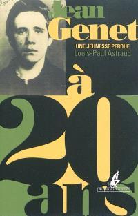 Jean Genet à 20 ans : une jeunesse perdue