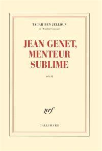 Jean Genet, menteur sublime : récit