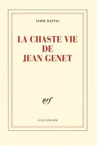 La chaste vie de Jean Genet