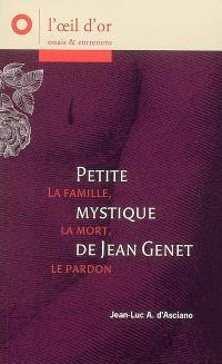 Petite mystique de Jean Genet : la famille, la mort, le pardon
