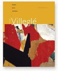 Jacques Villeglé : oeuvres, écrits, entretiens