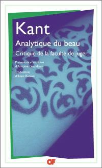 Critique de la faculté de juger : première section, Analytique de la faculté de juger esthétique. Volume 1, Analytique du beau