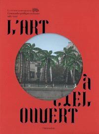 L'art à ciel ouvert : commandes publiques en France, 1983-2007