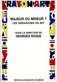Majeur ou mineur : les hiérarchies en art