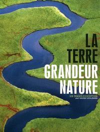 La Terre grandeur nature