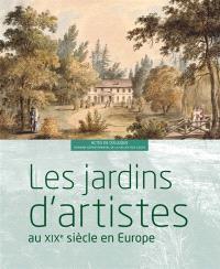 Les jardins d'artistes au XIXe siècle en Europe : actes du colloque, domaine départemental de la Vallée-aux-Loups