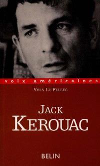 Jack Kerouac : le verbe vagabond