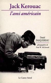 Jacques Kerouac, l'ami américain