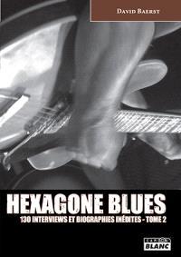 Hexagone blues : 130 interviews et biographies inédites. Volume 2