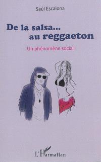 De la salsa... au reggaeton : un phénomène social