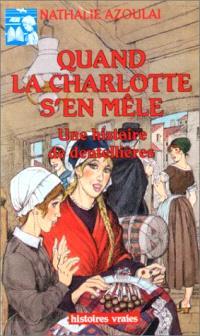Quand la Charlotte s'en mêle : une histoire de dentellières