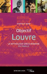 Objectif Louvre, La mythologie gréco-romaine en famille