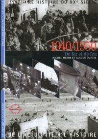 Une autre histoire du XXe siècle : de l'actualité à l'histoire. Volume 05, 1940-1950 : de fer et de feu