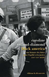 Black America : une histoire des luttes pour l'égalité et la justice (XIXe-XXIe siècle)