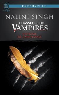 Chasseuse de vampires. Volume 8, L'énigme de l'archange