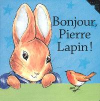 Bonjour, Pierre Lapin !
