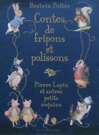 Contes de fripons et polissons : Pierre Lapin et autres petits coquins