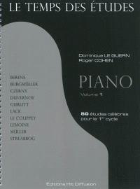 Le temps des études : piano. Volume 1, 50 études célèbres pour le 1er cycle