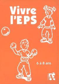 Vivre l'EPS, 6 à 8 ans : des activités motrices au cycle 2