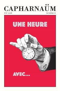 Capharnaüm. n° 6, Une heure avec... Maurice Leblanc, Emile Chautard, Stefan Zweig...