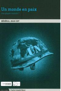 Un monde en paix, une utopie réaliste ?