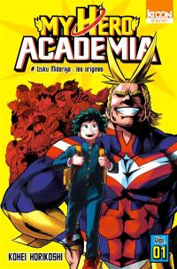 My hero academia. Volume 1, Izuku Midoriya : les origines