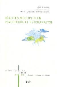 Réalités multiples en psychiatrie et psychanalyse
