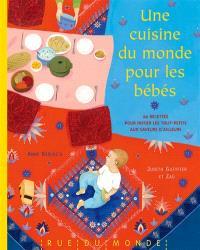 Une cuisine du monde pour les bébés : 60 recettes pour initier les tout-petits aux saveurs d'ailleurs