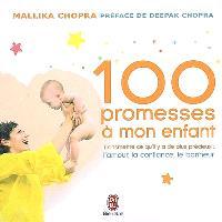 100 promesses à mon enfant : transmettre ce qu'il y a de plus précieux, l'amour, la confiance, le bonheur