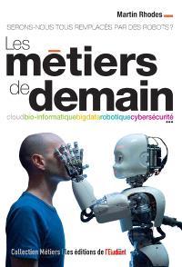 Les métiers de demain : serons-nous tous remplacés par des robots ?