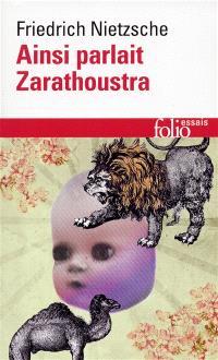 Ainsi parlait Zarathoustra : un livre qui est pour tous et qui n'est pour personne