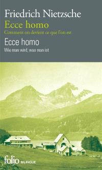 Ecce homo : comment on devient ce que l'on est = Ecce homo : wie man wird, was man ist