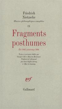 Oeuvres philosophiques complètes. Volume 9, Fragments posthumes, été 1882- printemps 1884