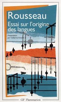 Essai sur l'origine des langues : où il est traité de la mélodie et de l'imitation musicale; Lettre sur la musique française; Examen de deux principes avancés par M. Rameau