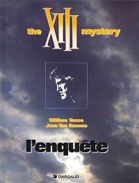 XIII. Volume 13, The XIII mystery : l'enquête