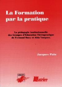 La formation par la pratique : la pédagogie institutionnelle des groupes d'éducation thérapeutique de Fernand Oury et Aïda Vasquez