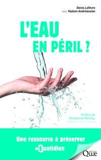 L'eau en péril ? : une ressource à préserver au quotidien