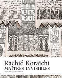 Maîtres invisibles, Rachid Koraïchi