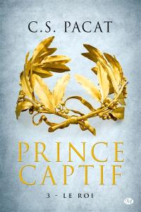 Prince captif. Volume 3, Le roi