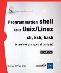 Programmation shell sous Unix-Linux : sh, ksh, bash (avec exercices corrigés)