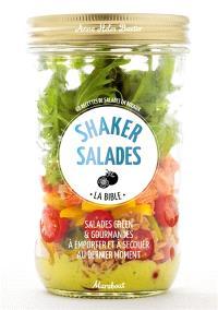Shaker salades : la bible