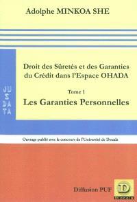 Droit des sûretés et des garanties du crédit dans l'espace OHADA. Volume 1, Les garanties personnelles